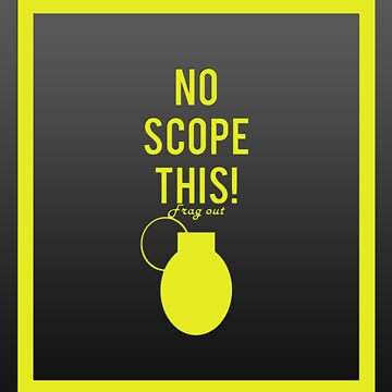 """""""No scope this!"""" design in yellow by jayman1998"""