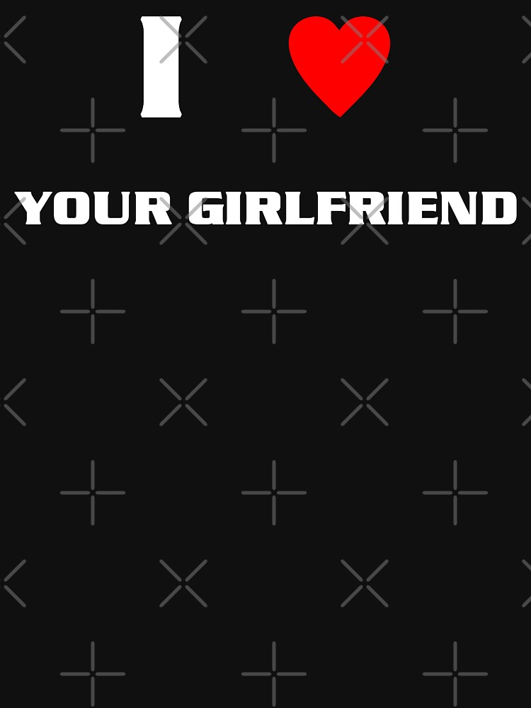 I Heart Your Girlfriend (wht) by kayve