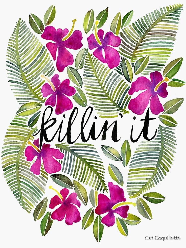 Killin' It – Tropical Pink by catcoq