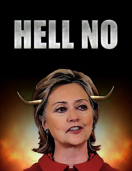 Hell No Hillary Clinton by morningdance