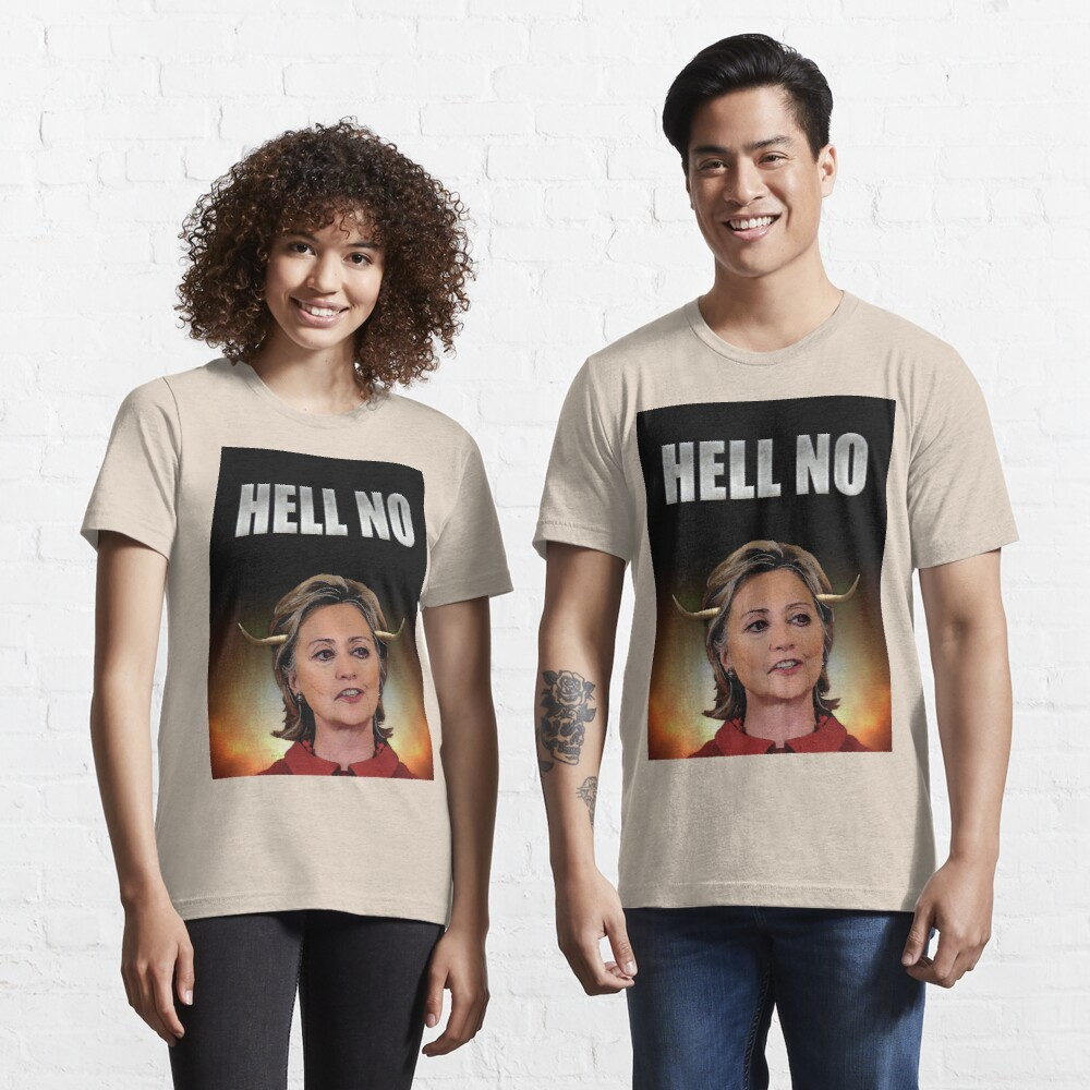 Hell No Hillary Clinton Essential T-Shirt