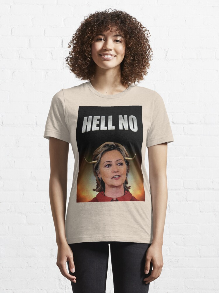 Alternate view of Hell No Hillary Clinton Essential T-Shirt