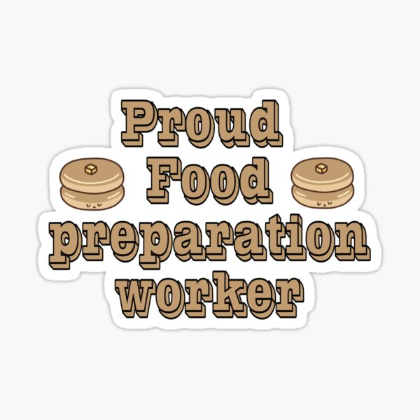 proud food preparation worker Sticker