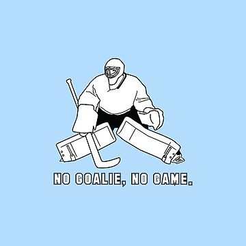 No Goalie, No Game Phone Case by ShellieLewis