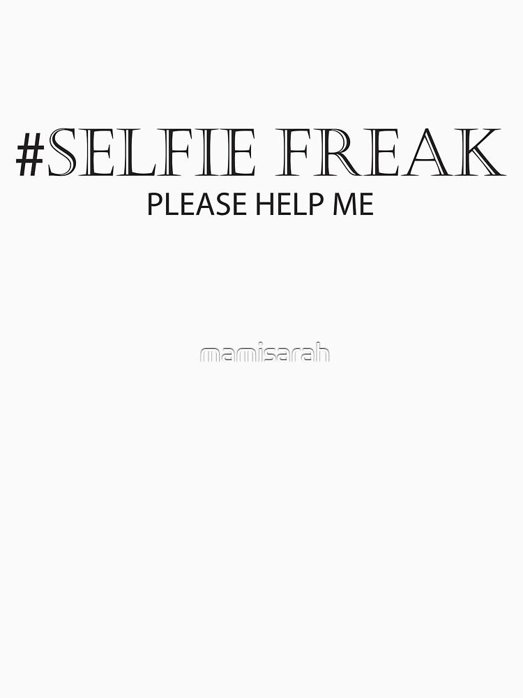 Selfie Freak Please Help Me by mamisarah