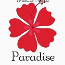 Welcome to Paradise by pjwuebker