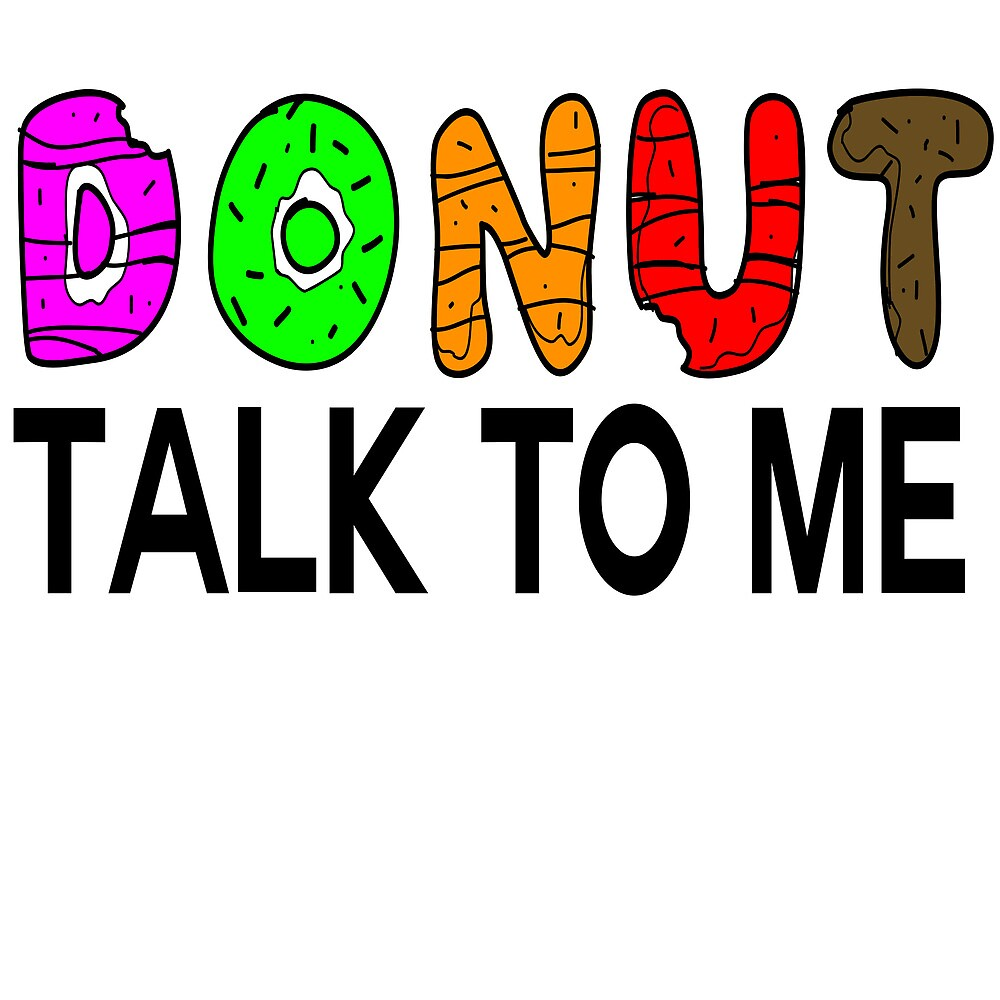 Donut Talk To Me by hipsterapparel