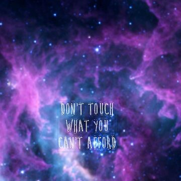 Don't touch what you can't afford phone case by Laura-Lou