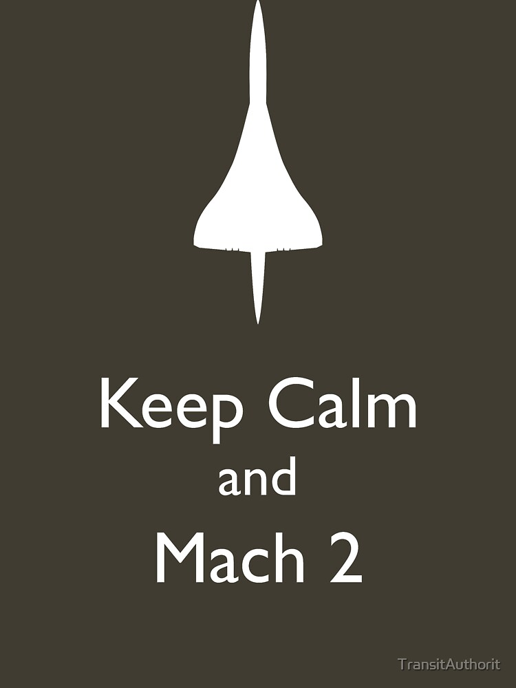Keep Calm and Mach 2 by TransitAuthorit