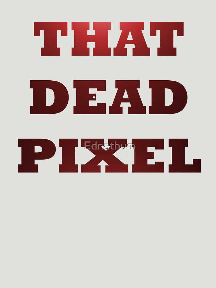 That dead pixel by Ednathum