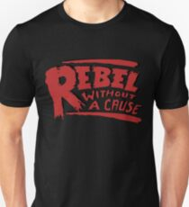 Rebel Without A Cause Unisex T-Shirt