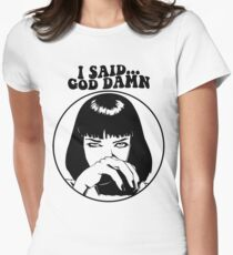 Pulp Fiction - Mia Wallace - God Damn Womens Fitted T-Shirt
