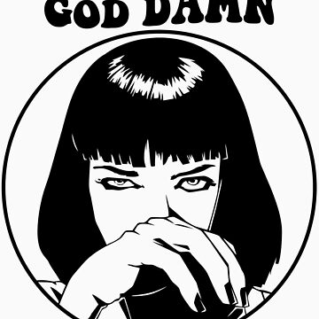Pulp Fiction - Mia Wallace - God Damn by dellan666