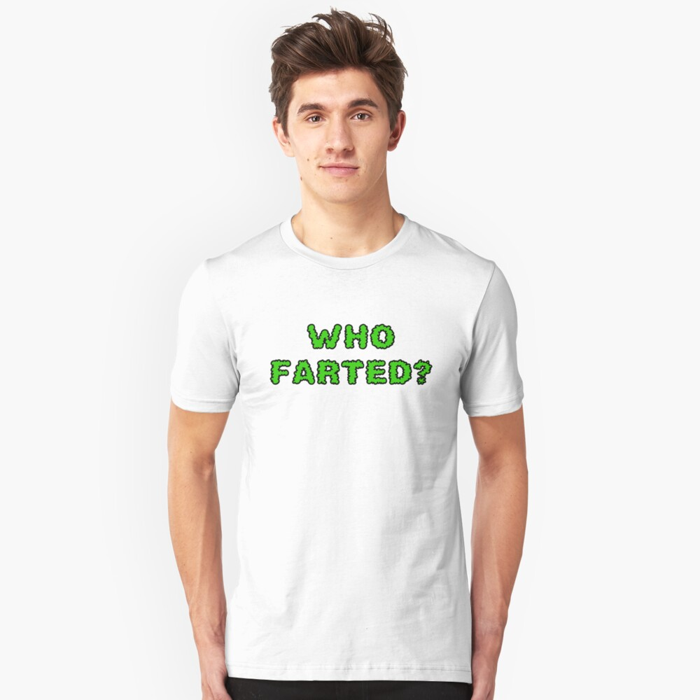 Who Farted Unisex T-Shirt Front