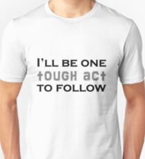 Tough act T-Shirt