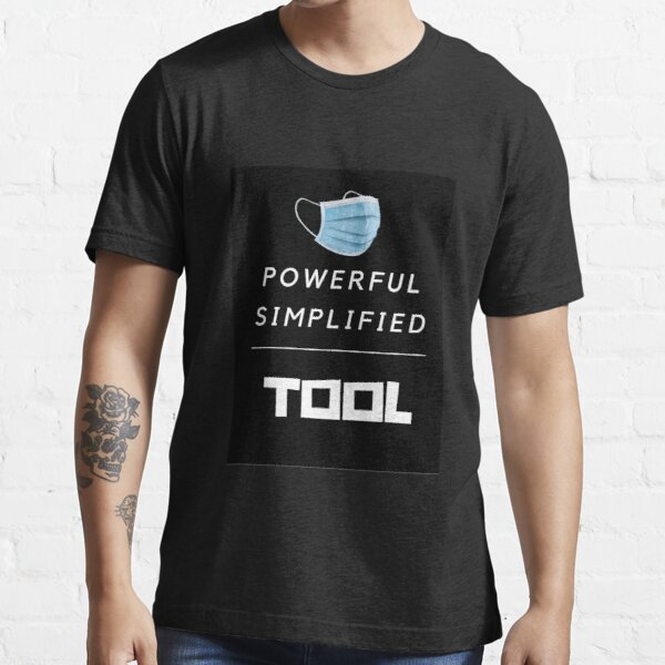 Powerful Simplified Tool Essential T-Shirt