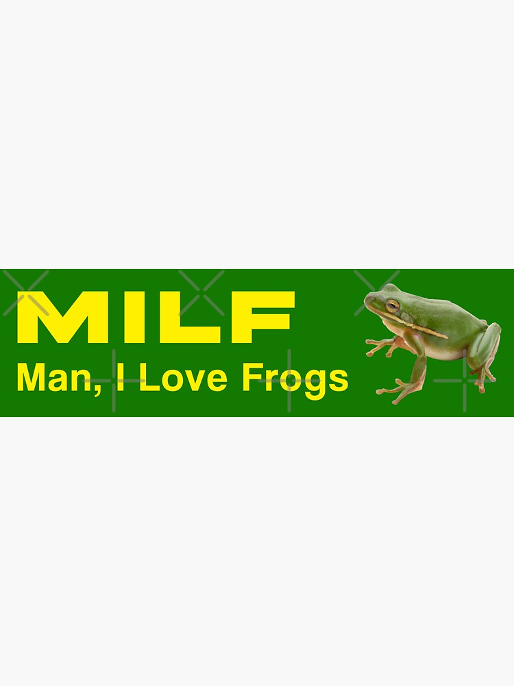MILF Man, I love frogs by XapolloAndy