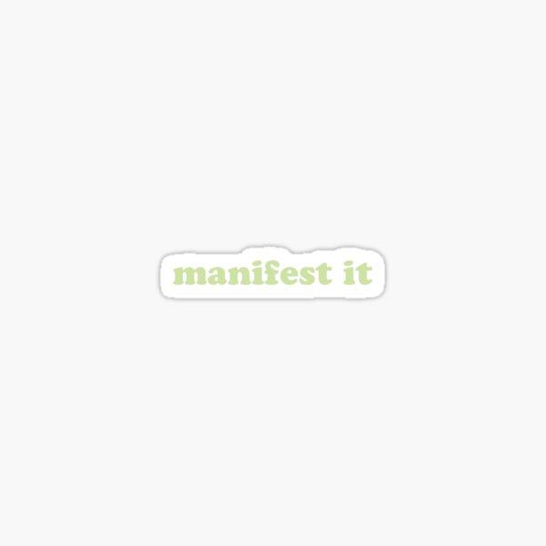 Manifest It Sticker