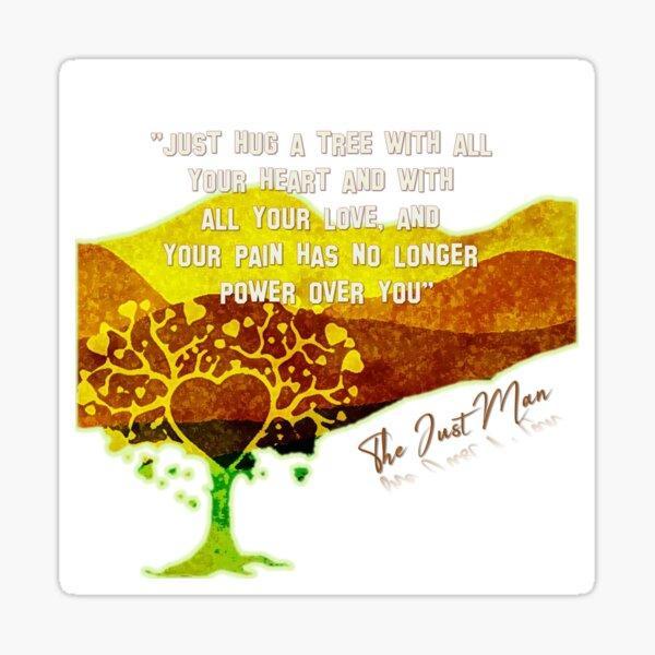 Hug A Tree ... Sticker