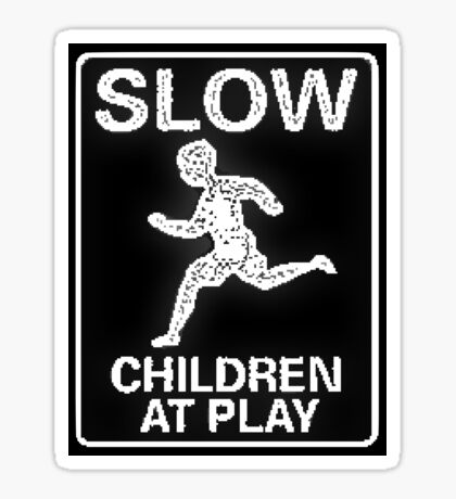 Funny Signs - Slow Children at Play Sticker