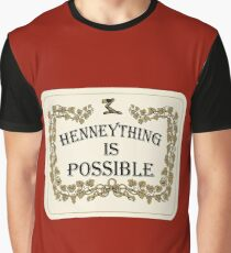 Henneything is Possible Graphic T-Shirt