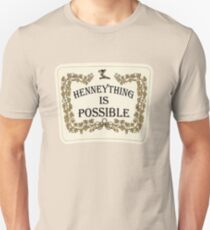 Henneything is Possible Unisex T-Shirt