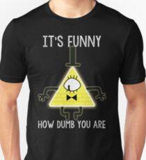 Bill Cipher - Es ist lustig, wie dumm du bist Slim Fit T-Shirt