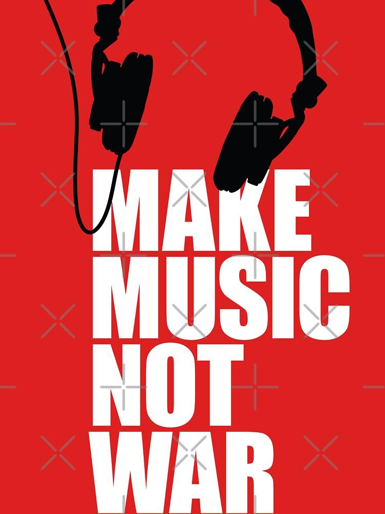 Make music not war by LaundryFactory