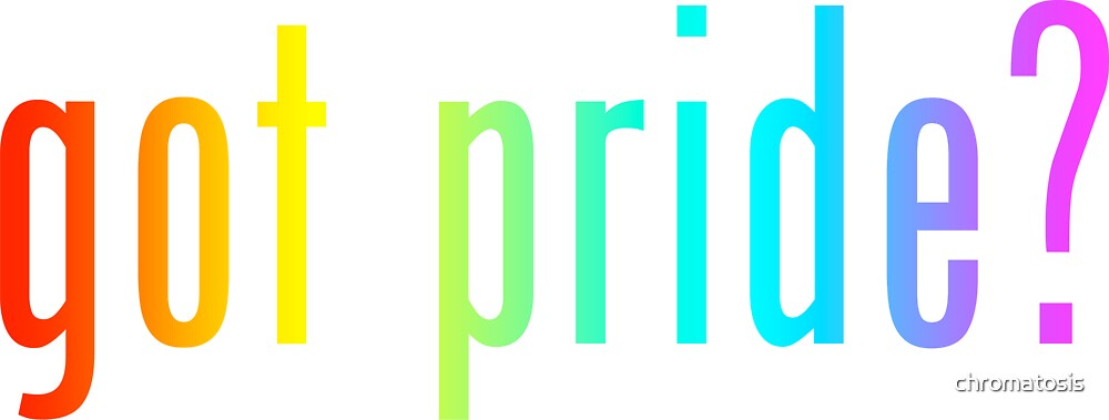 got pride? by chromatosis