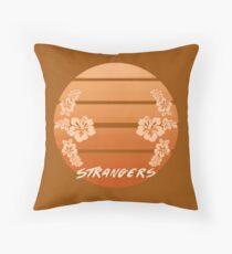 STRANGERS Throw Pillow