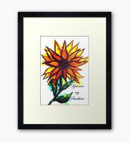 'You are my Sunshine' - Sunflower Framed Print