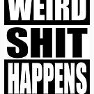 Weird Shit Happens by Sybilla Irwin