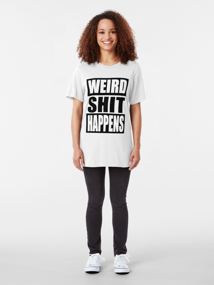 Alternate view of Weird Shit Happens Slim Fit T-Shirt