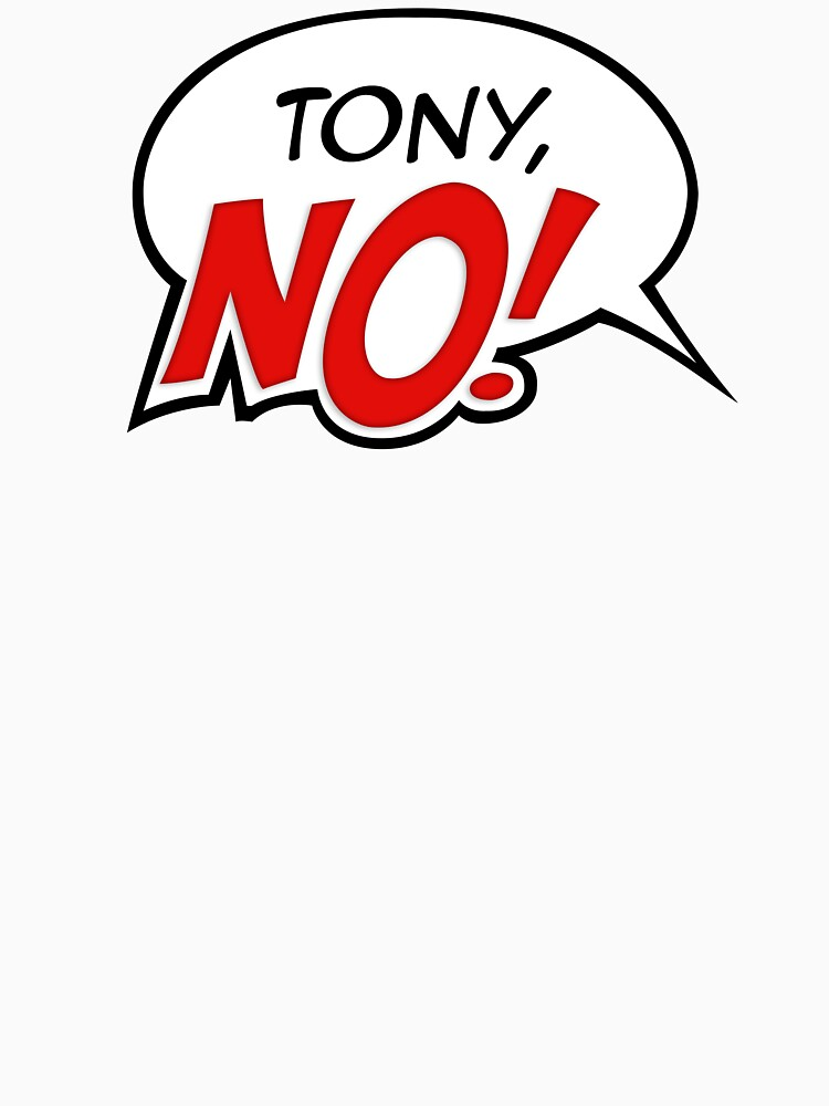 Tony No! by WhatJaneSays