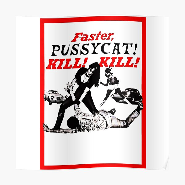 faster pussy cat kill! kill! Poster