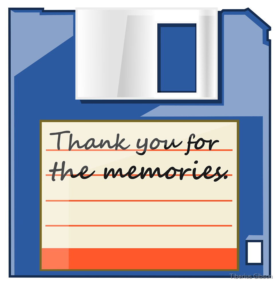 Thank You For The Memories by Tiberius Gibson