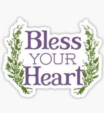 Why, bless your heart Sticker