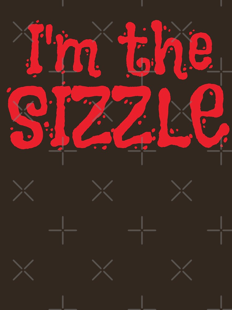 I'm the sizzle with matching I'm the STEAK by jazzydevil