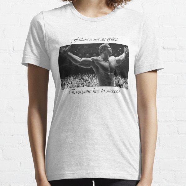 Arnold motivation Essential T-Shirt