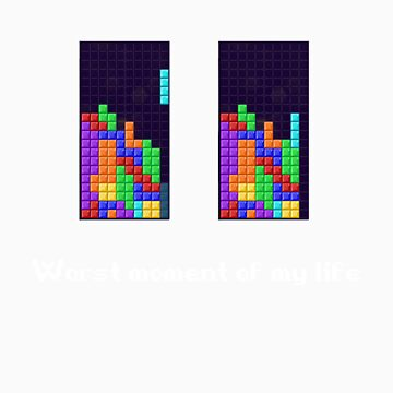 Tetris ruins my life. by CMSeddon