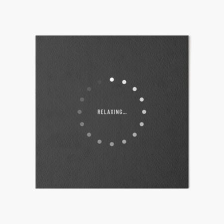 Relaxing-Loading Icon (Charcoal Edition) Art Board Print