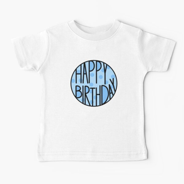 Happy Birthday To An Amazing Person, Light Blue  Baby T-Shirt