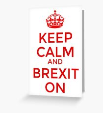 Keep Calm and Brexit On Greeting Card