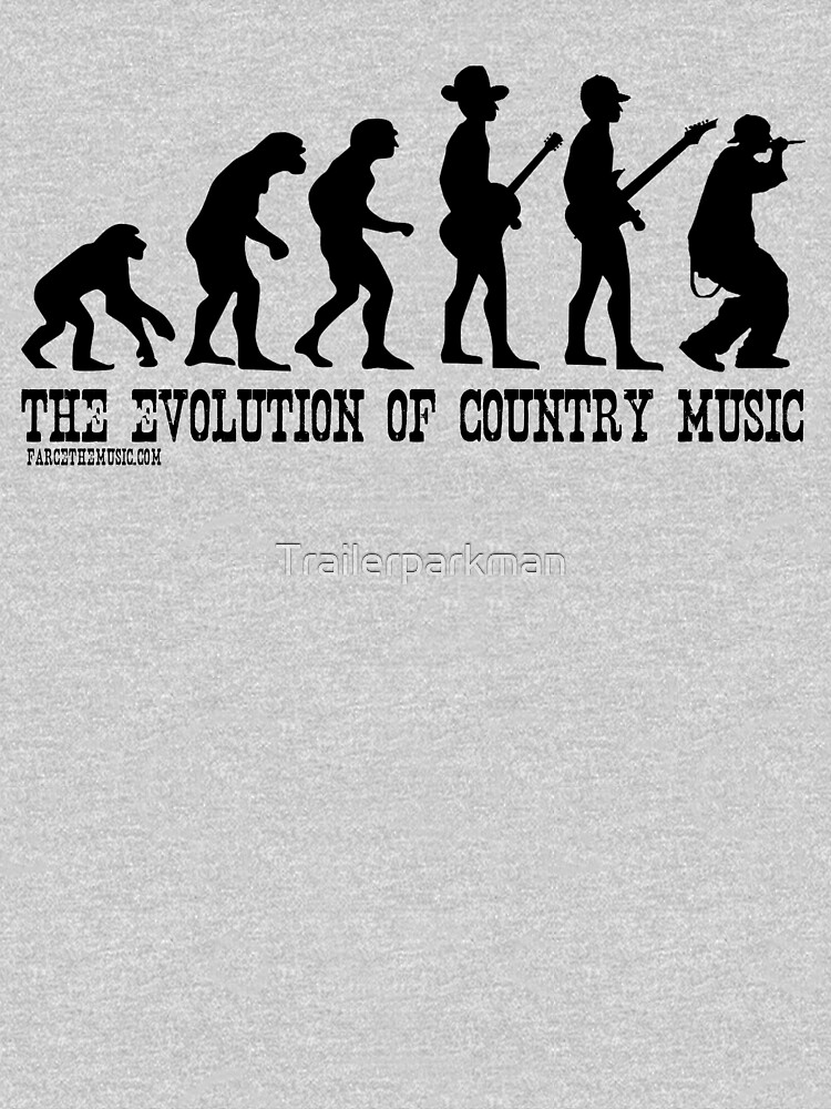 The Evolution of Country Music by Trailerparkman