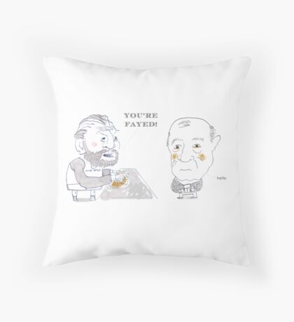 You're Fayed Throw Pillow
