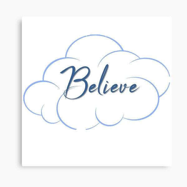 Believe - Glaube Leinwanddruck
