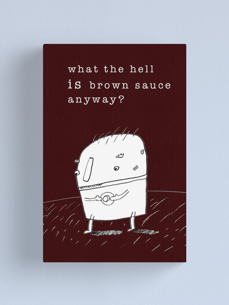 Alternate view of Brown Sauce Canvas Print