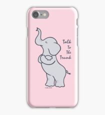 Talk To The Trunk Elephant iPhone Case/Skin