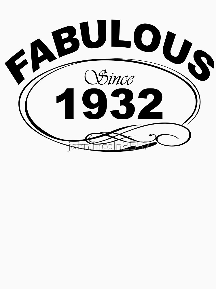 Fabulous Since 1932 by johnlincoln2557