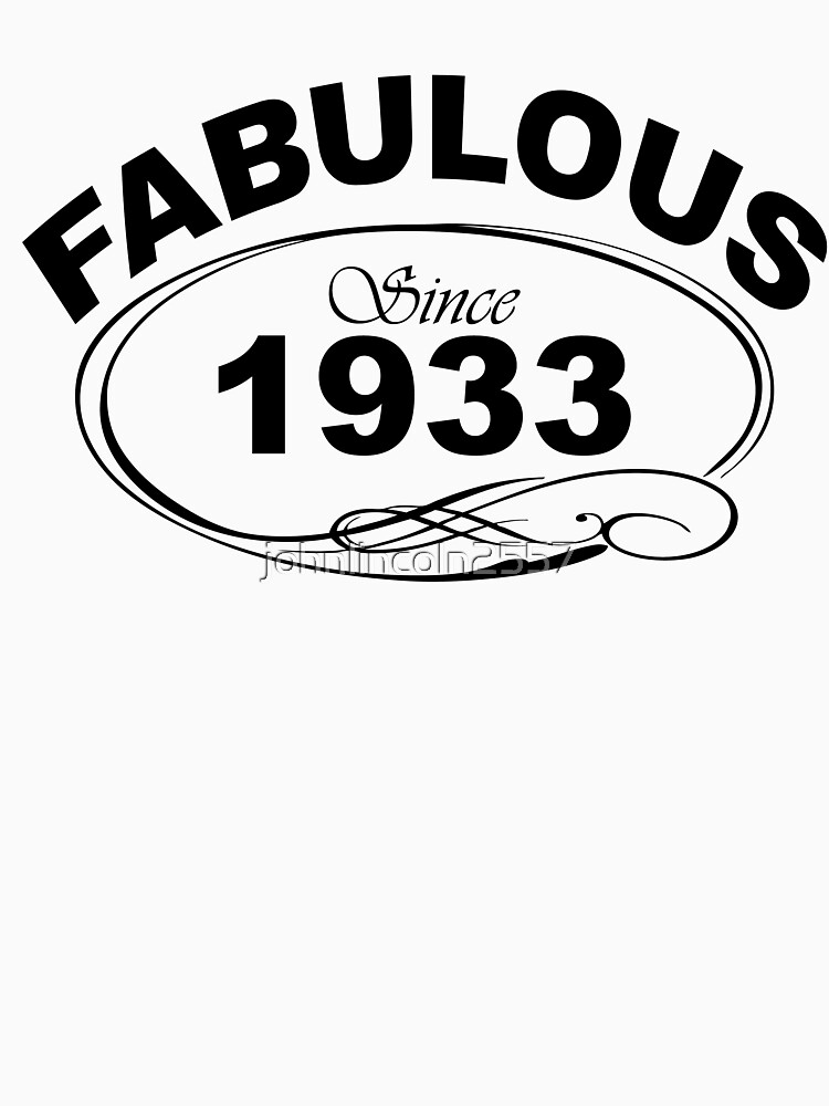 Fabulous Since 1933 by johnlincoln2557